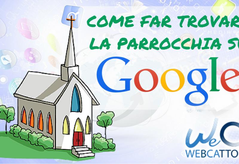 Come posso far trovare la mia parrocchia su Google-