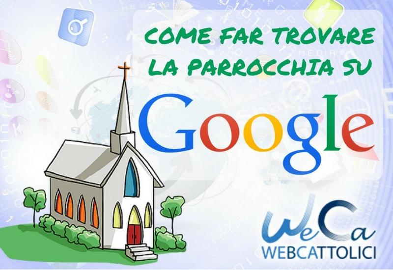 Come posso far trovare la mia parrocchia su Google?