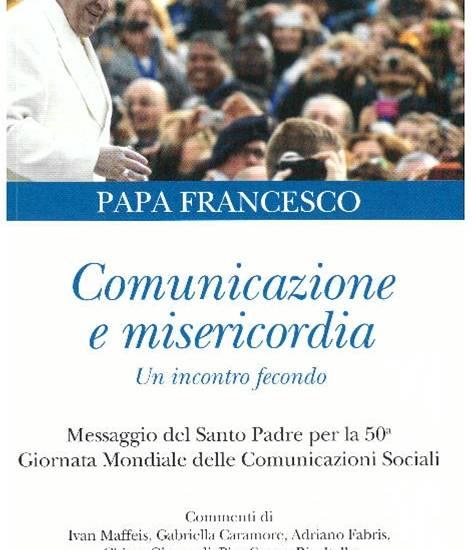 Papa Francesco – Comunicazione e misericordia: un incontro fecondo