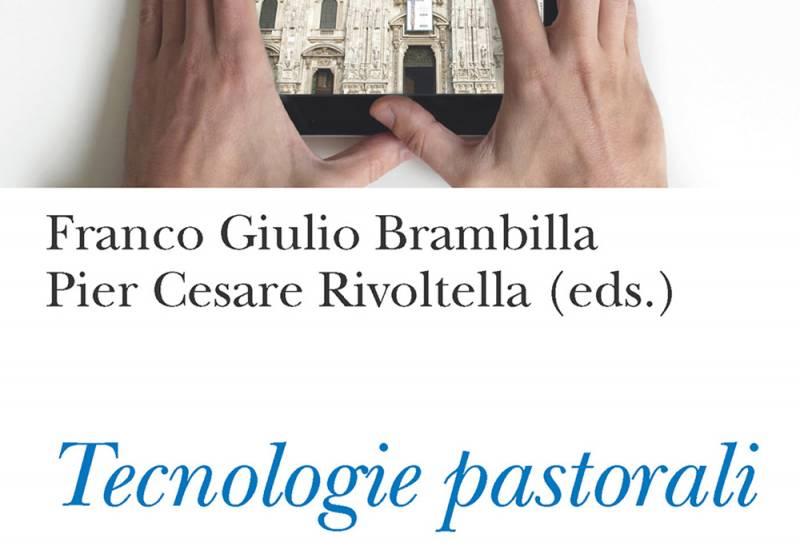 Tecnologie pastorali. I nuovi media e la fede