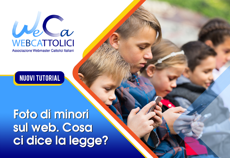 Fotografie pubbliche e foto di minori sui siti e sui profili social delle parrocchie… Qual è il corretto utilizzo?