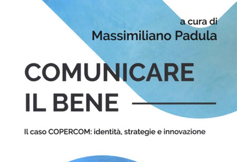 """Presentazione della Ricerca """"Comunicare il bene. Il caso Copercom:  identità, strategie e innovazioni"""""""