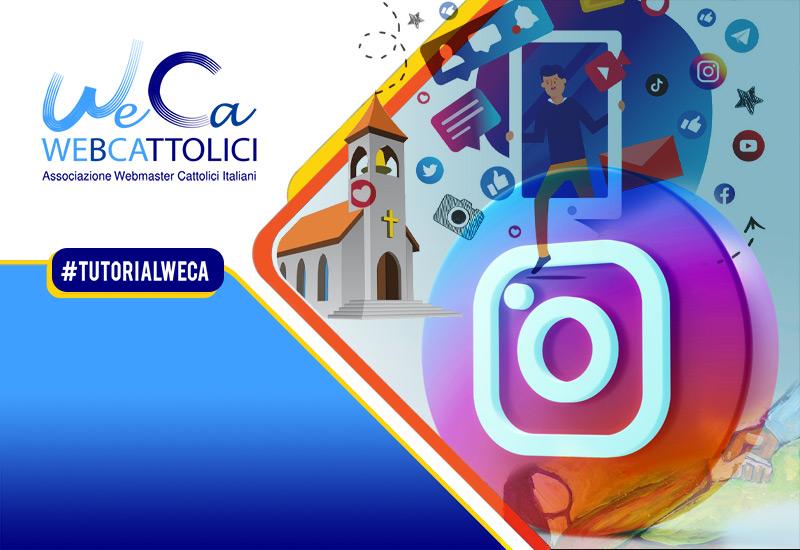 Instagram per la pastorale #tutorialweca